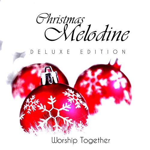 Christmas Melodine (Deluxe Edition) by Worship Together
