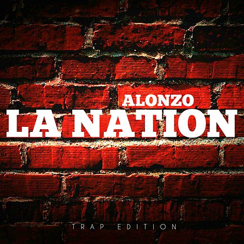 La Nation (Trap Edition) de Alonzo
