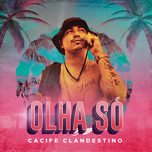 Olha Só by Cacife Clandestino