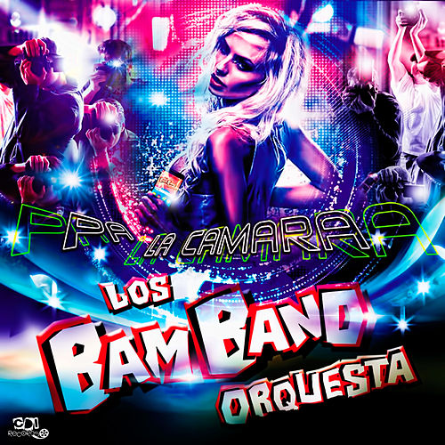 Pa' La Camara by Los Bam Band Orquesta