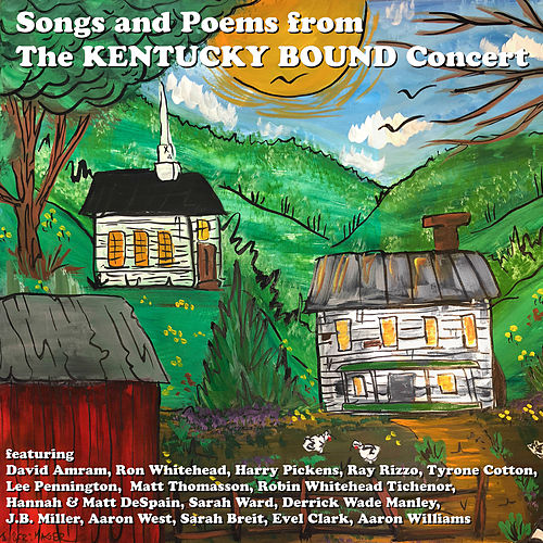 Songs and Poems From the Kentucky Bound Concert de Various Artists