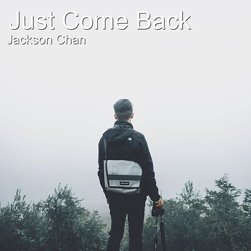 Just Come Back de Jackson Chan
