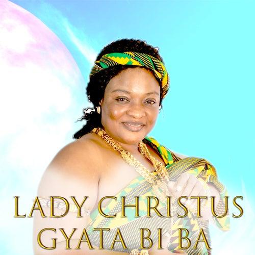 Gyata Bi Ba by Lady Christus