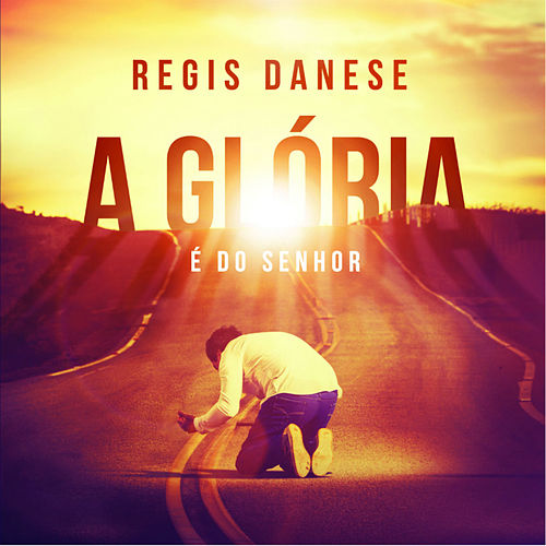 A Gloria É do Senhor (Ao Vivo) by Regis Danese