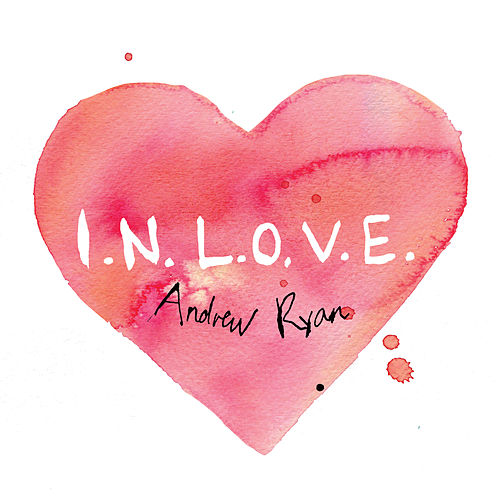 I. N.  L. O. V. E. by Andrew Ryan