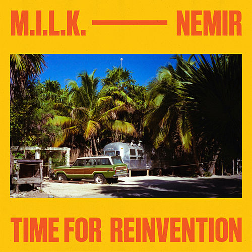 Time For Reinvention de M.I.L.K.