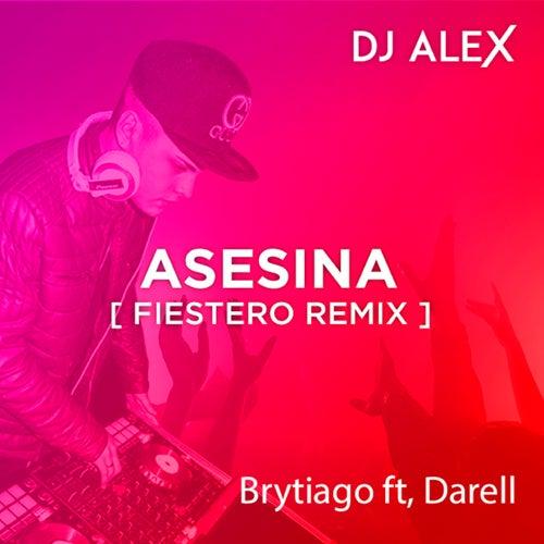 DJ ALEX - Asesina [Fiestero Remix] de DJ Alex