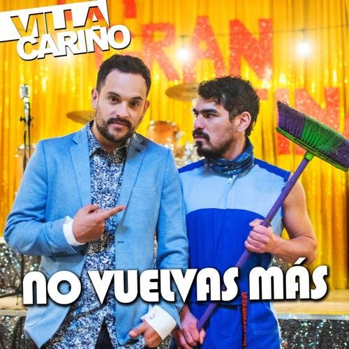 No Vuelvas Más (Video Edit) de Villa Cariño