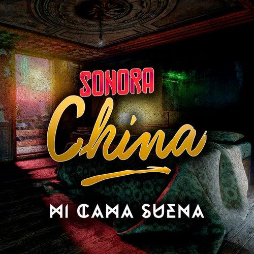 Mi cama suena von Sonora China