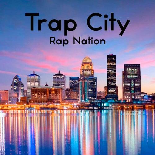 Trap City by Rap Nation