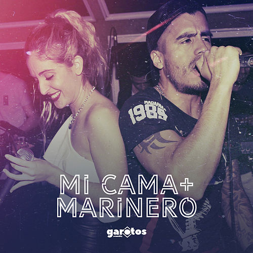 Mi cama + Marinero by Garotos Cumbia