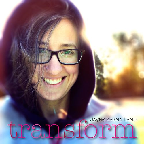 Transform by Jayne Karma Lamo