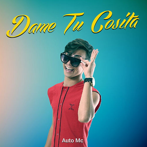Dame Tu Cosita (Version Cumbia) de Auto Mc
