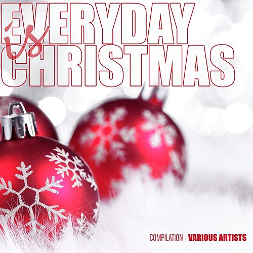 Everyday Is Christmas Compilation (48 Lounge, Chillout Traxx) von Various Artists