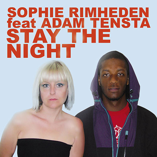 Stay the Night Remixes by Sophie Rimheden