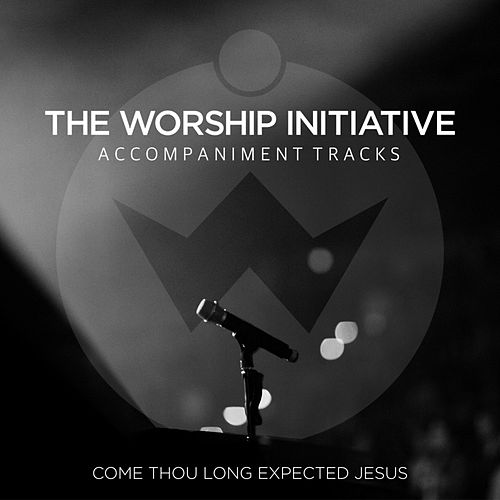 Come Thou Long Expected Jesus (The Worship Initiative Accompaniment) by Shane & Shane