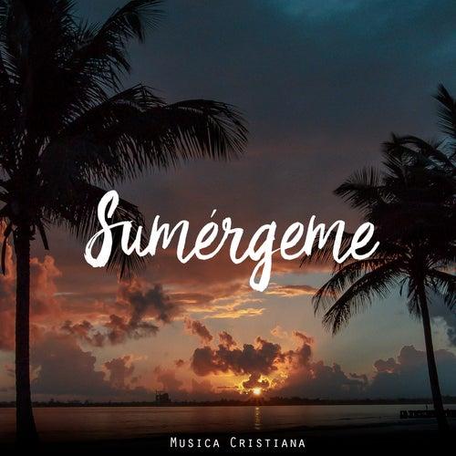 Sumergeme (Musica Cristiana) de Musica Cristiana