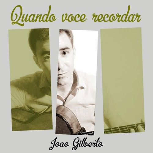 Quando voce recordar by João Gilberto