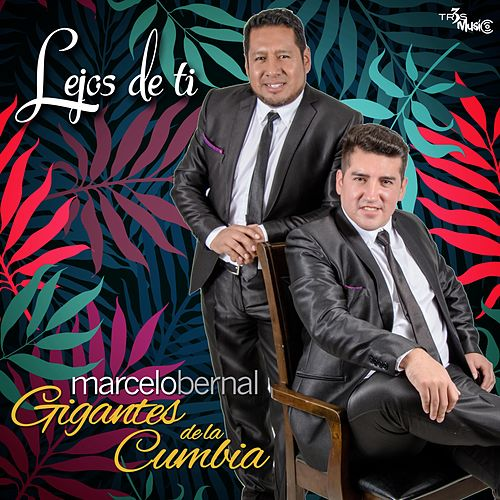 Lejos de Ti by Los Gigantes de la Cumbia