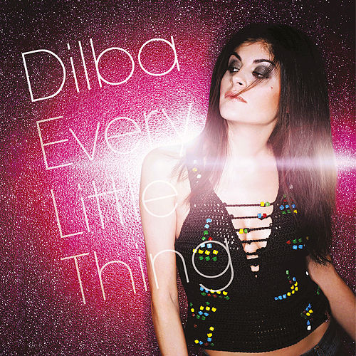 Every Little Thing by Dilba