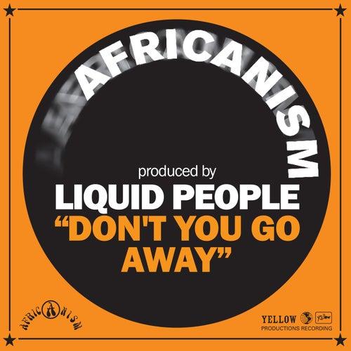 Don't You Go Away de Africanism