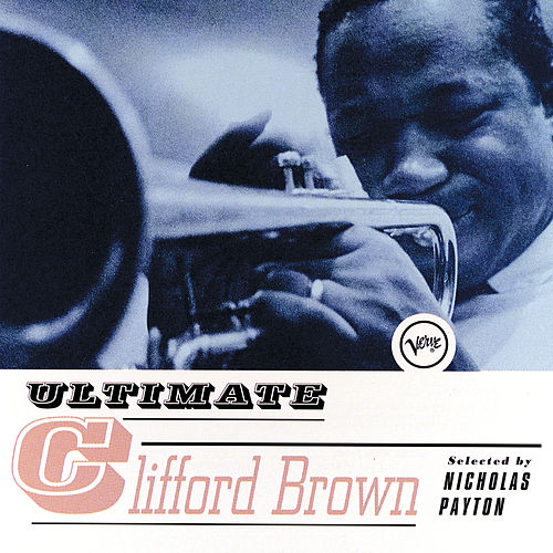 Ultimate Clifford Brown de Various Artists