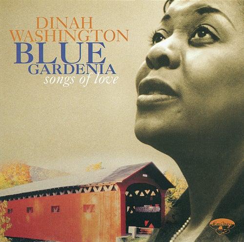 Blue Gardenia: Songs Of Love by Dinah Washington