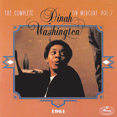 The Complete Dinah Washington On Mercury Vol. 7 (1961) by Dinah Washington