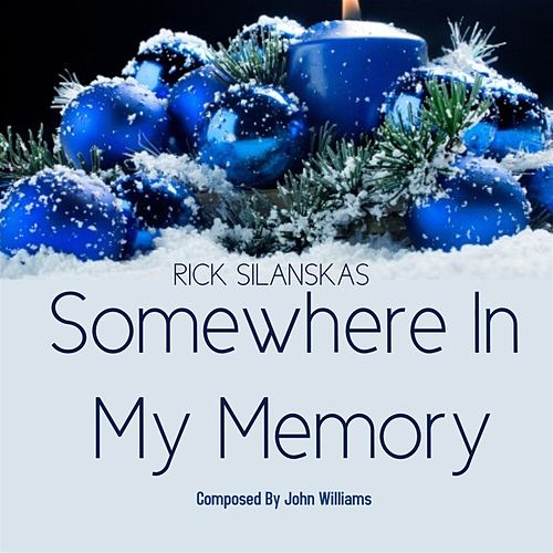 Somewhere In My Memory de Rick Silanskas