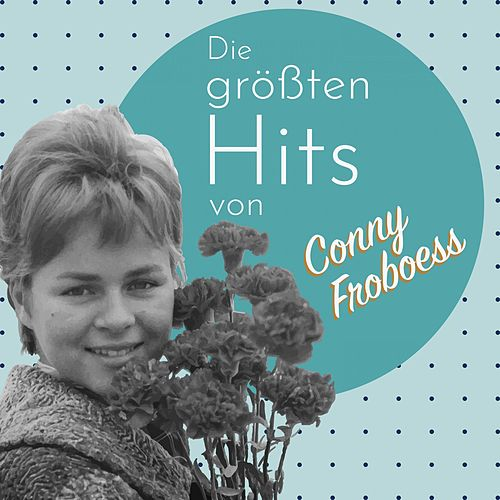 Die größten Hits von Conny Froboess by Conny Froboess