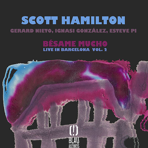 Bésame Mucho (Live in Barcelona Vol. 2) de Scott Hamilton
