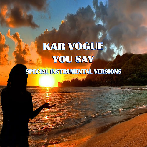You Say (Special Instrumental Versions [Tribute To Lauren Daigle]) von Kar Vogue