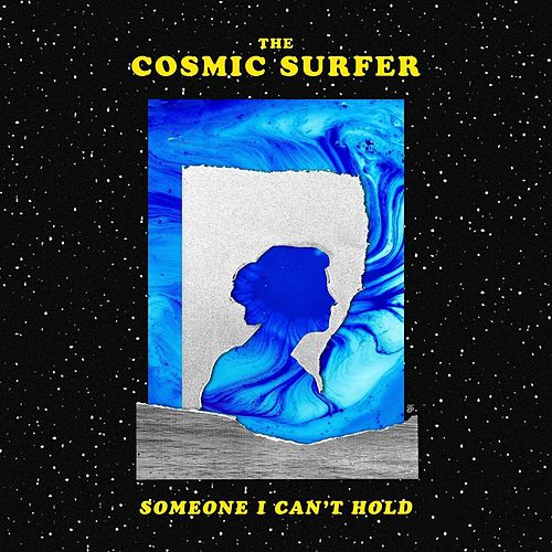 Someone I Can't Hold de Cosmic Surfer