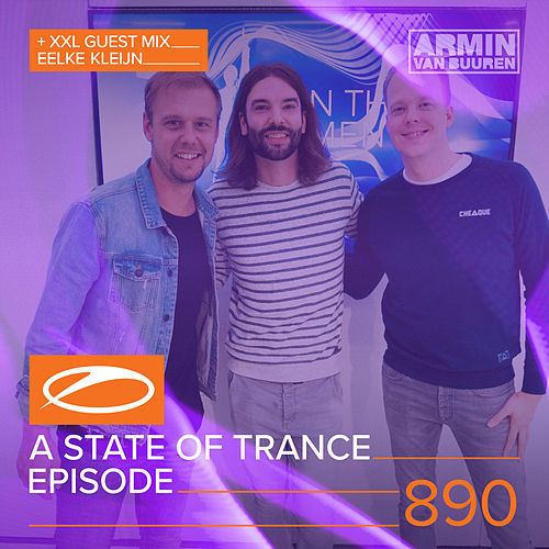 ASOT 890 - A State Of Trance Episode 890 (+XXL Guest Mix: Eelke Kleijn) di Various Artists
