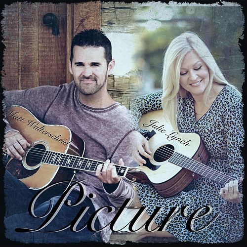 Picture (feat. Julie Lynch) von Matt Walterscheid