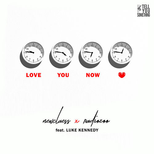Love You Now by Newclaess