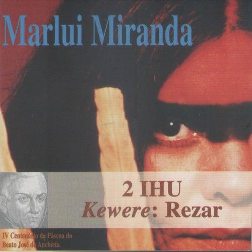2 Ihu - Kewere: Rezar von Marlui Miranda