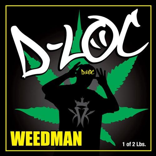 Weedman by D-Loc
