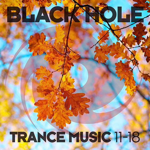Black Hole Trance Music 11-18 von Various Artists