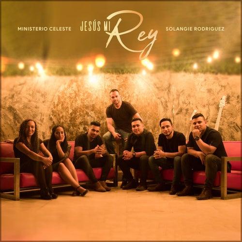 Jesús Mi Rey (feat. Solangie Rodriguez) de Ministerio Celeste