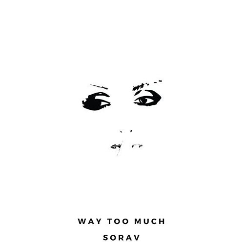 Way Too Much by Sorav