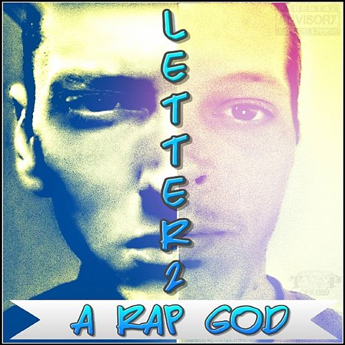 Letter To a Rap God by Twizm Whyte Piece