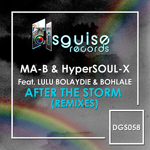 After The Storm (Remixes) (feat. Lulu Bolaydie & Bohlale) by Mab