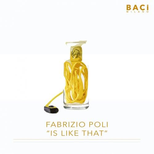 Is Like That di Fabrizio Poli
