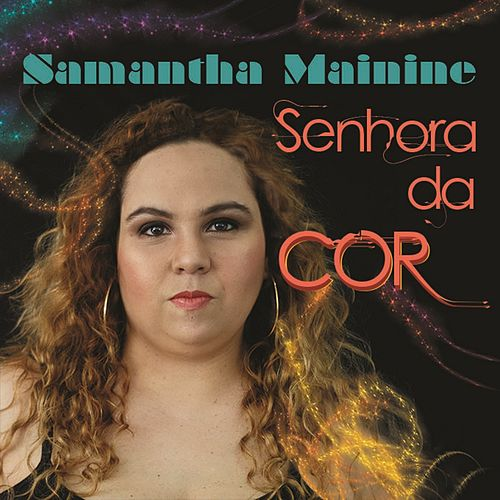 Senhora da Cor von Samantha Mainine