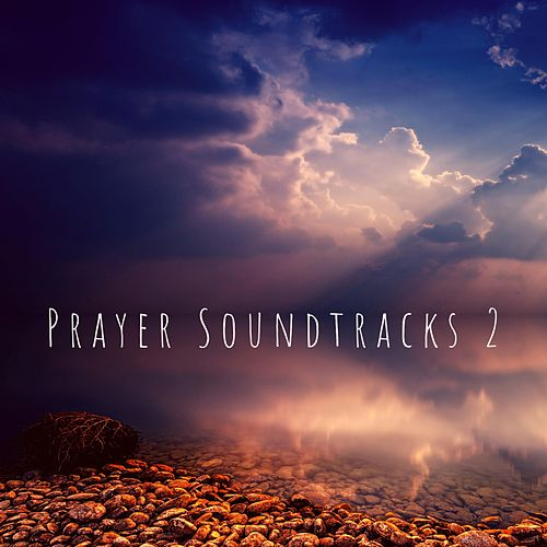 Prayer Soundtracks 2 by Kimberly and Alberto Rivera
