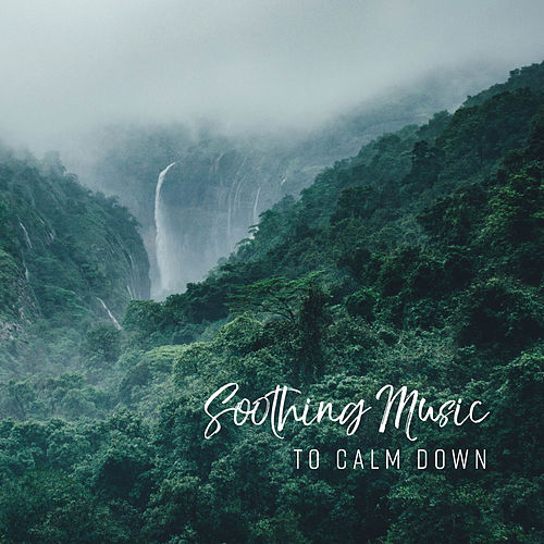 Soothing Music to Calm Down von Soothing Sounds