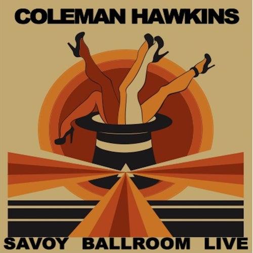 Savoy Ballroom Sessions (Live) de Coleman Hawkins