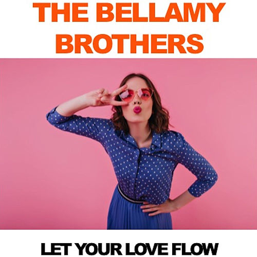 The Bellamy Brothers: Let Your Love Flow (Live) von Bellamy Brothers