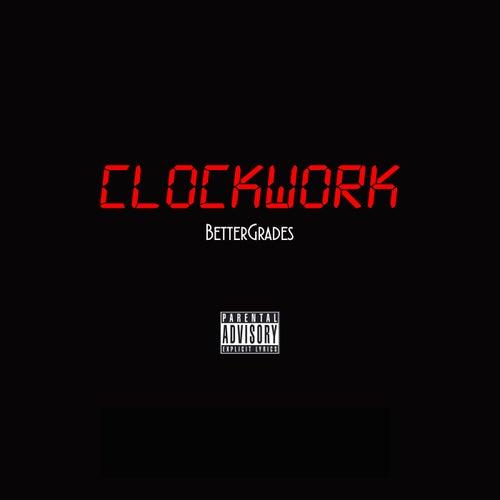 Clockwork by BetterGrades